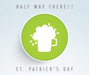 half way there! St. Patrick's Day